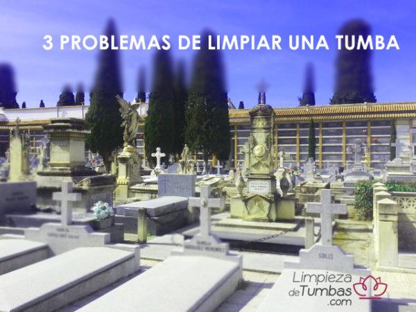problemas limpiar tumba