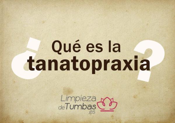 que es tanatopraxia