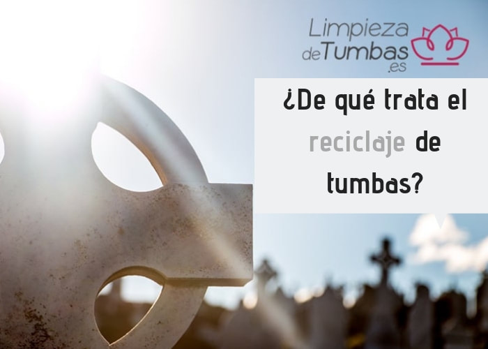 reciclaje tumbas