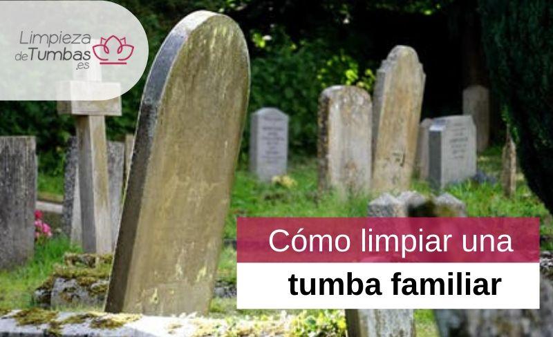 cómo limpiar una tumba familiar