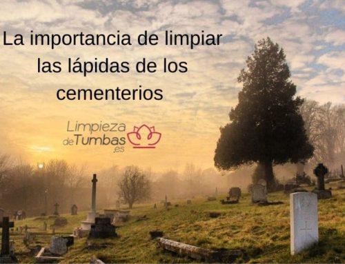 La importancia de limpiar las lápidas de los cementerios