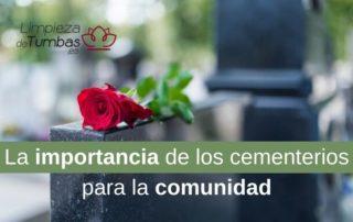 la importancia de los cementerios para la comunidad